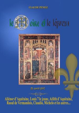 le Roman médiéval historique de Claude Penez - Le Moine et le lépreux